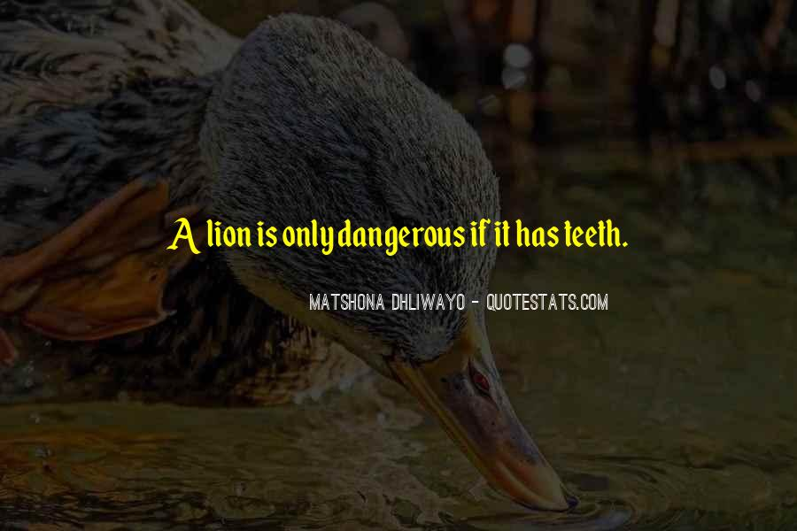 Dangerous Quotes And Sayings #943984