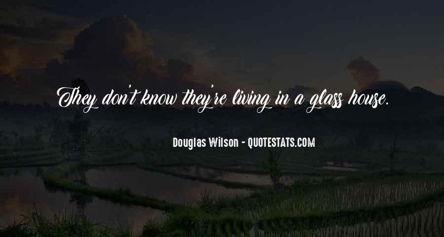 Glass House Sayings #1063333