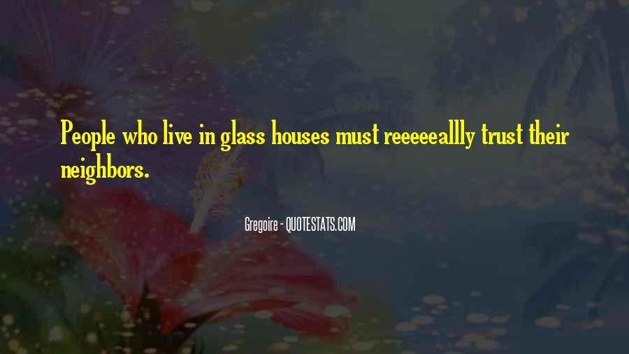 Glass House Sayings #1232080