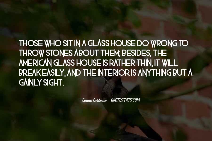 Glass House Sayings #127387