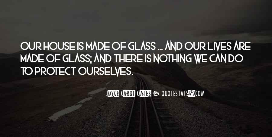 Glass House Sayings #474831