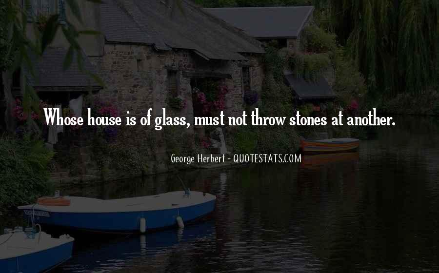 Glass House Sayings #514319