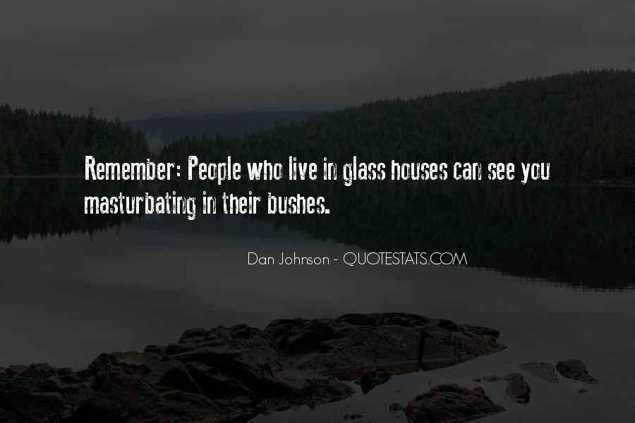 Glass House Sayings #634823