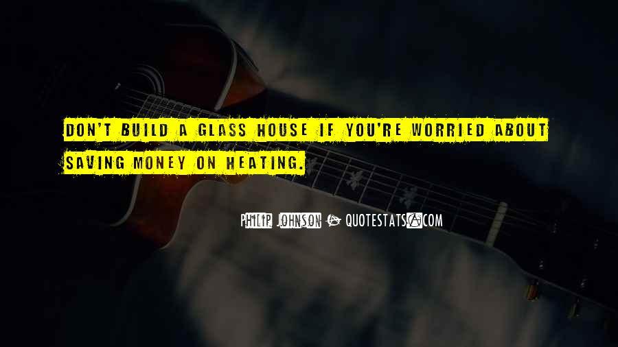 Glass House Sayings #859804