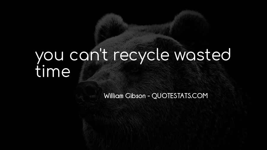 Recycle Quotes And Sayings #1045040