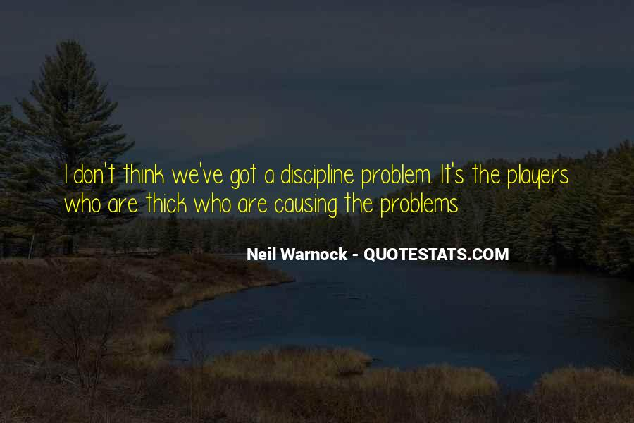Quotes About Causing Problems #682843