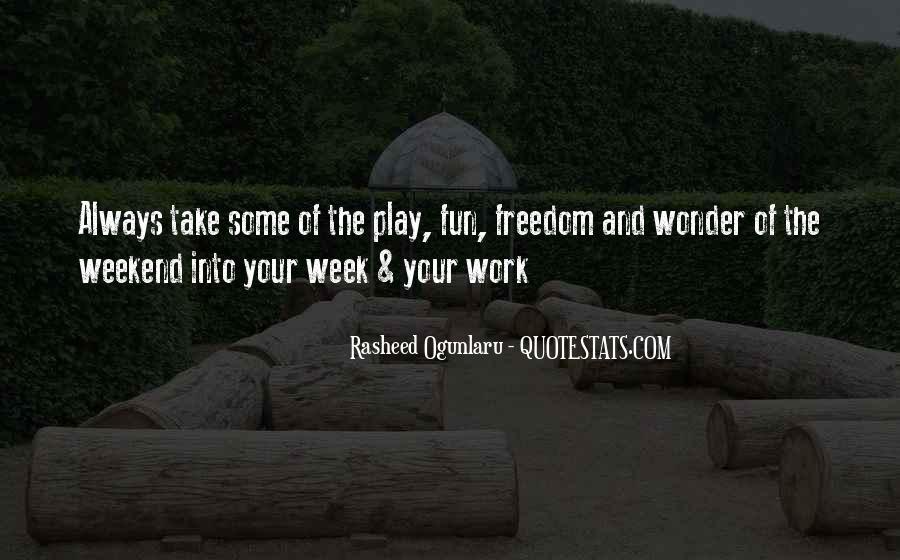 Work Week Quotes Sayings #1404706