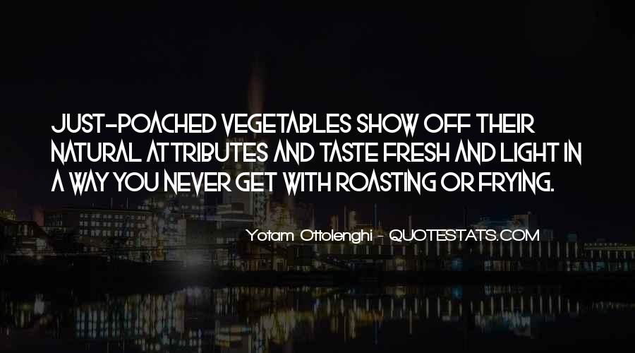 Quotes About Fresh Vegetables #1559129