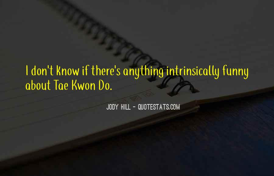 Quotes About Tae Kwon Do #1047468
