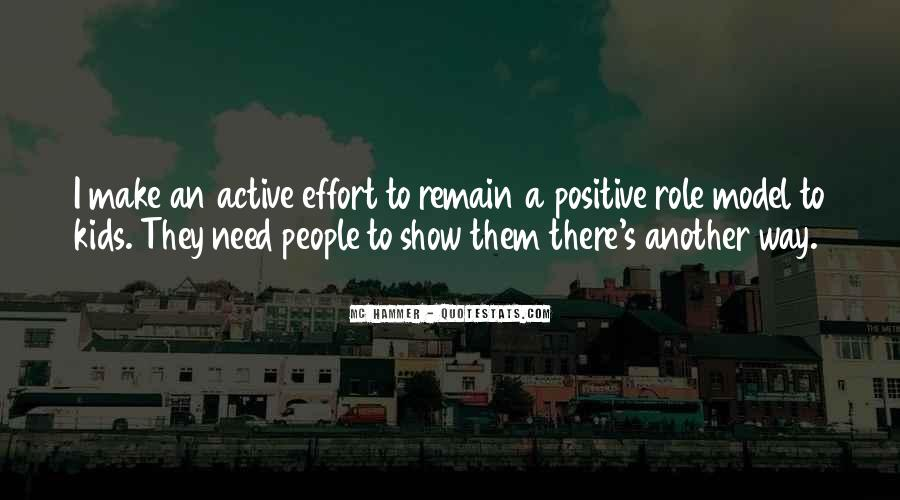 Quotes About Positive Role Models #1338167