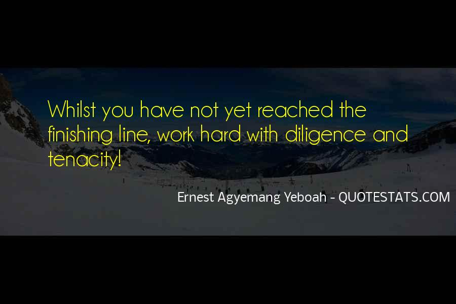 Quotes About Diligence And Hard Work #1373908