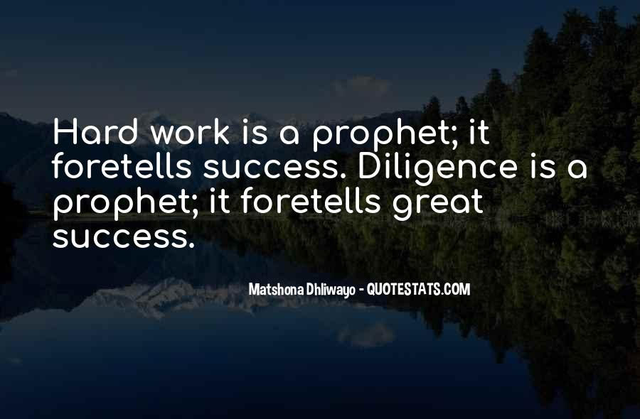Quotes About Diligence And Hard Work #1395561