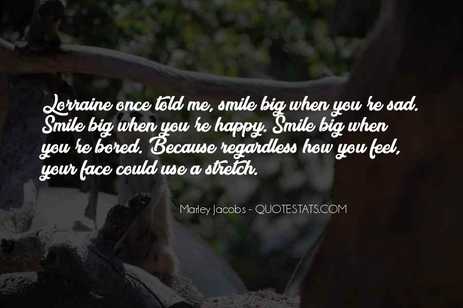 Quotes About Smiling Regardless #1392434