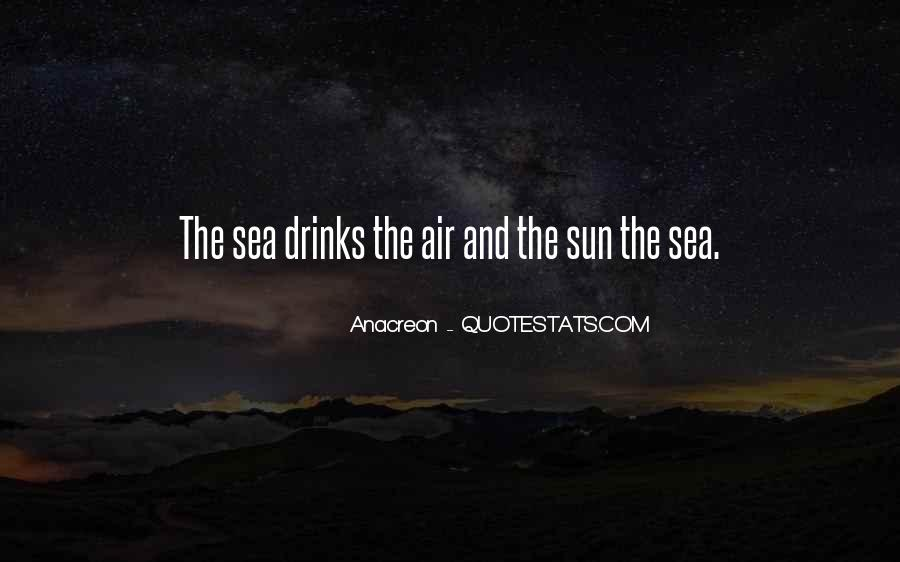 Quotes About The Sun And The Sea #668965