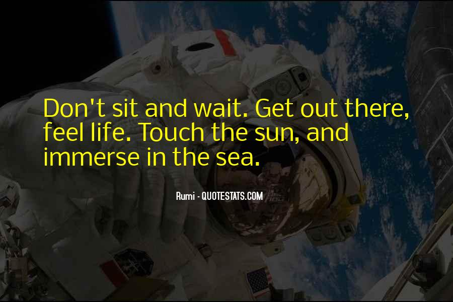 Quotes About The Sun And The Sea #974824