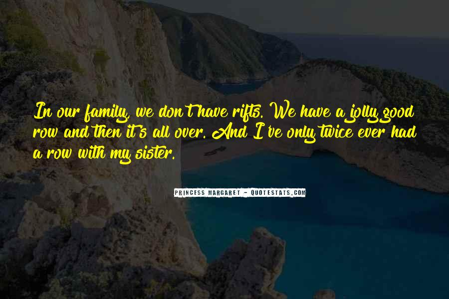 Quotes About Family Rifts #509013