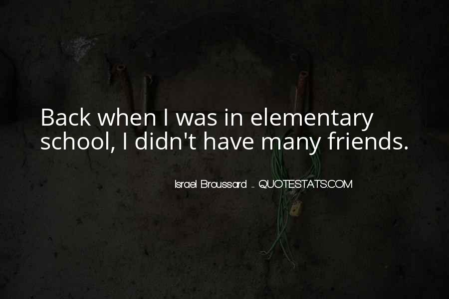 Quotes About School Friends #406449
