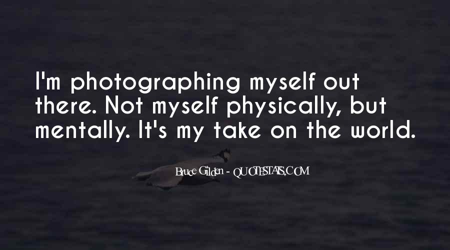 Quotes About Photographing Yourself #93571