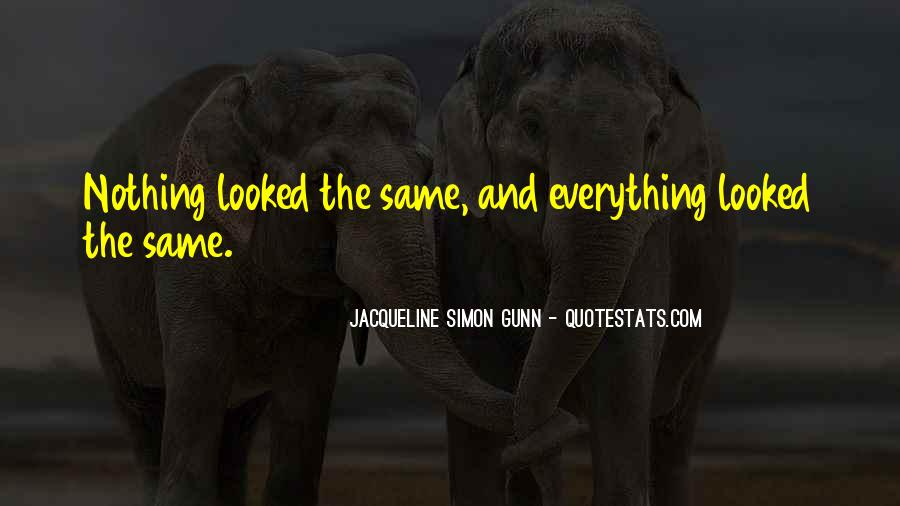 Quotes About Nothing Changing #1004529