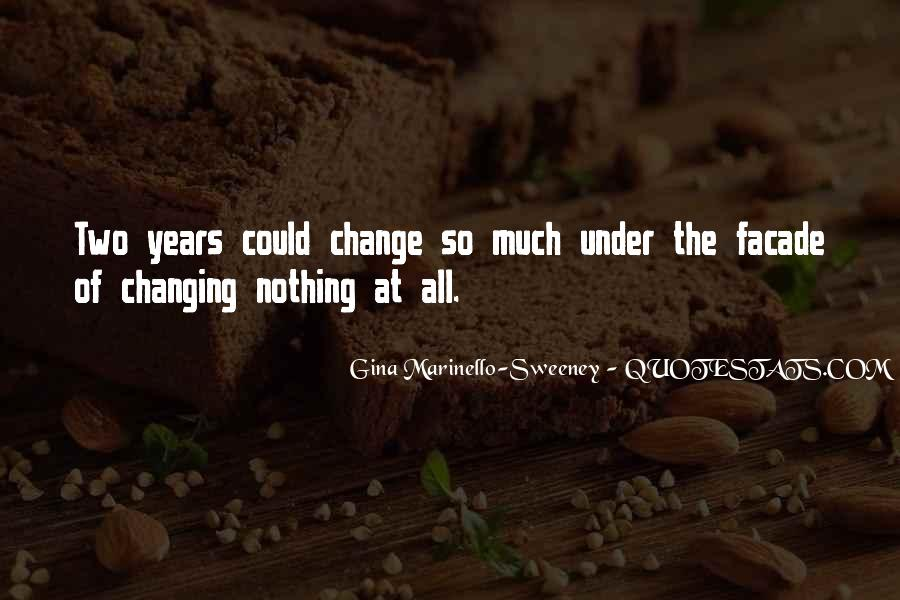 Quotes About Nothing Changing #117108