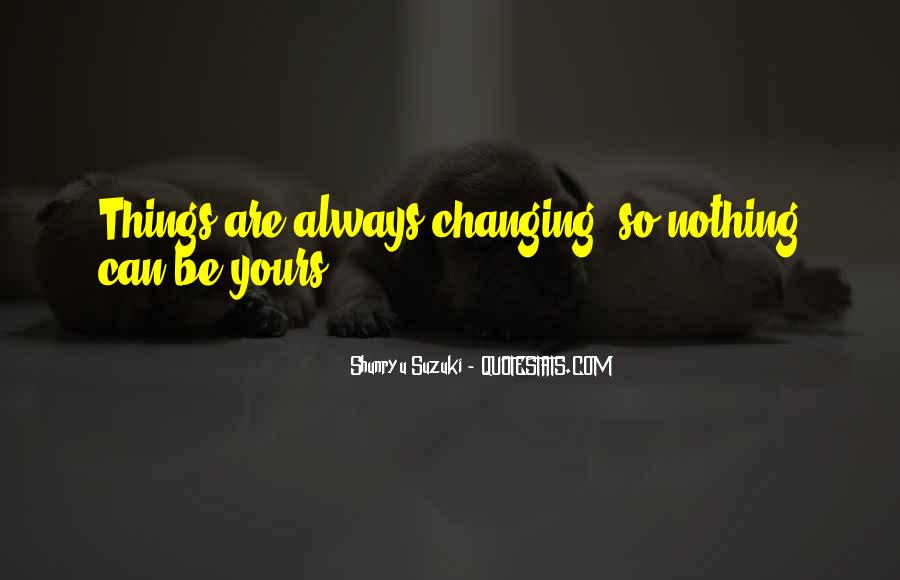 Quotes About Nothing Changing #1426225