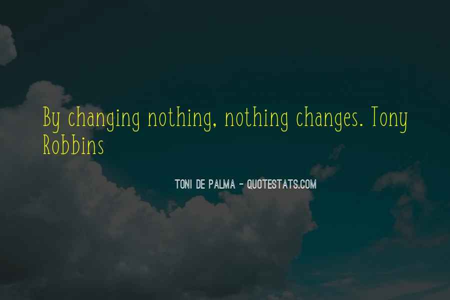 Quotes About Nothing Changing #1600627