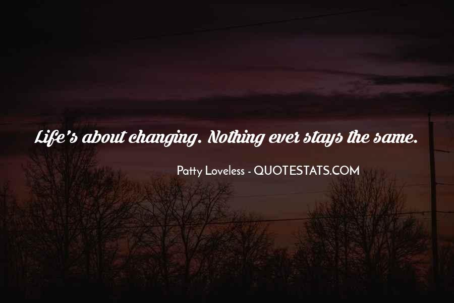Quotes About Nothing Changing #226904