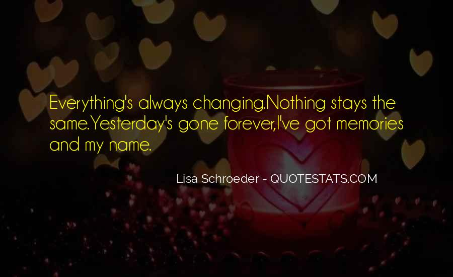 Quotes About Nothing Changing #238681