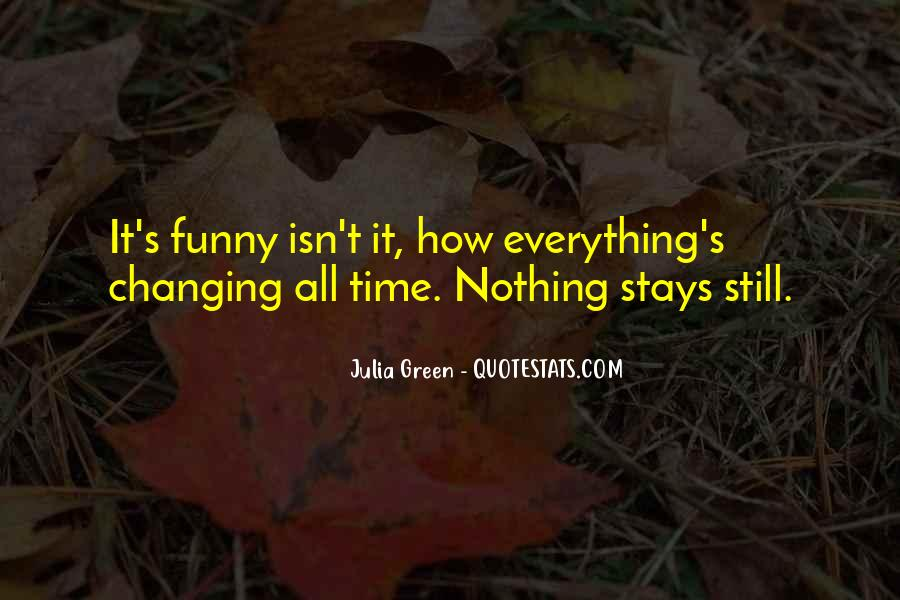 Quotes About Nothing Changing #307599