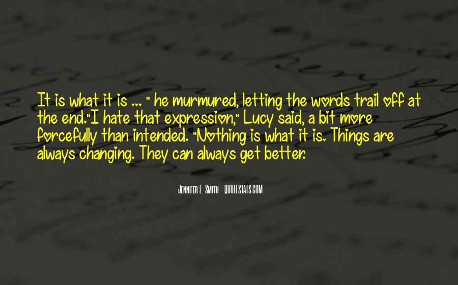 Quotes About Nothing Changing #546009