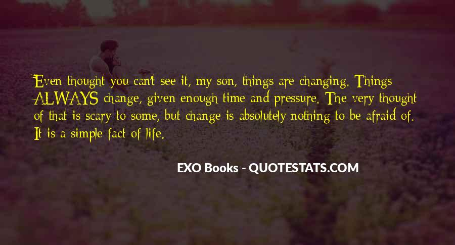 Quotes About Nothing Changing #677483