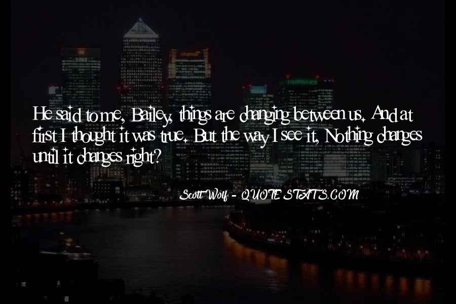 Quotes About Nothing Changing #726404
