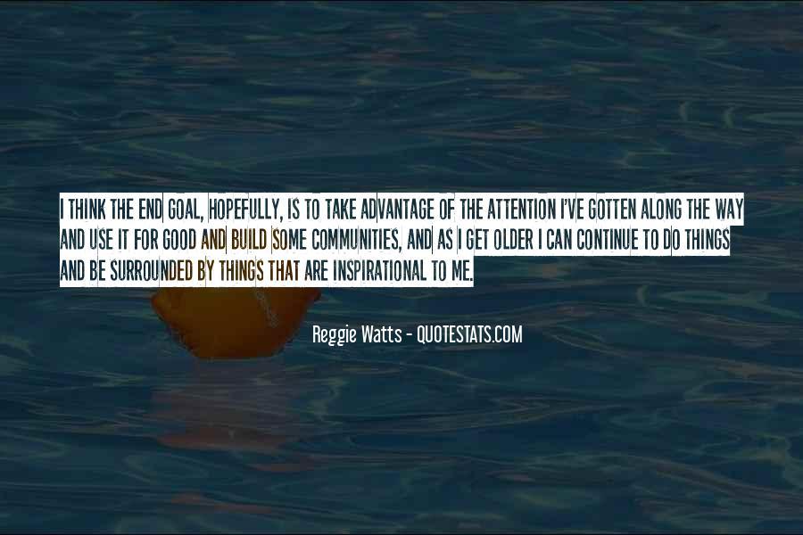 Quotes About Take Advantage #107291