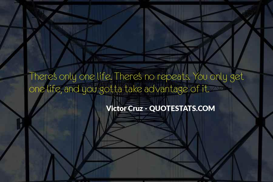 Quotes About Take Advantage #145476