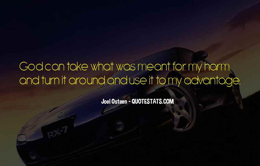 Quotes About Take Advantage #164372