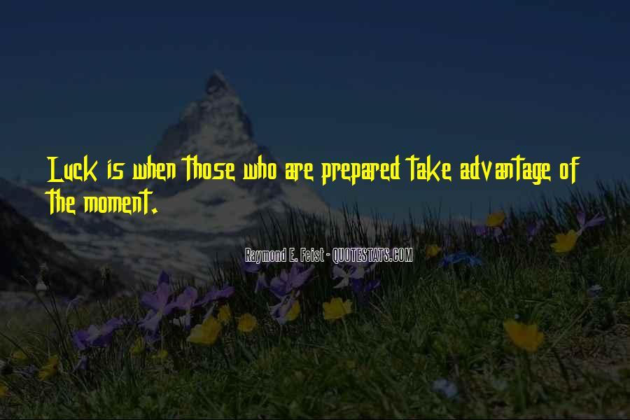 Quotes About Take Advantage #201154