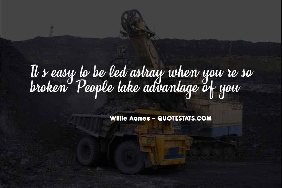Quotes About Take Advantage #23443