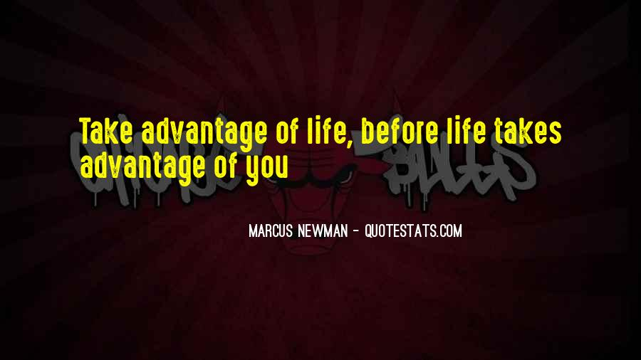 Quotes About Take Advantage #236698