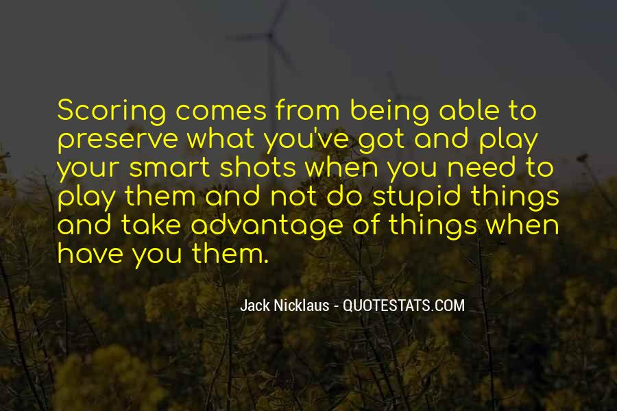 Quotes About Take Advantage #245156