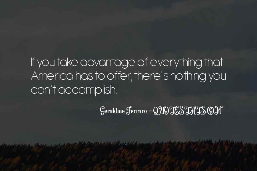 Quotes About Take Advantage #269839