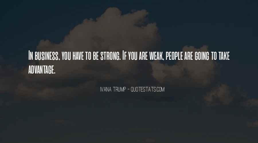 Quotes About Take Advantage #294065