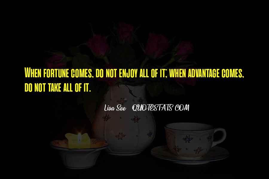 Quotes About Take Advantage #333874