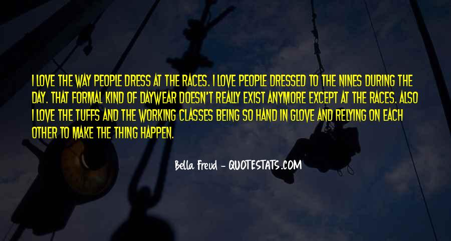 Quotes About Being All Dressed Up #132615