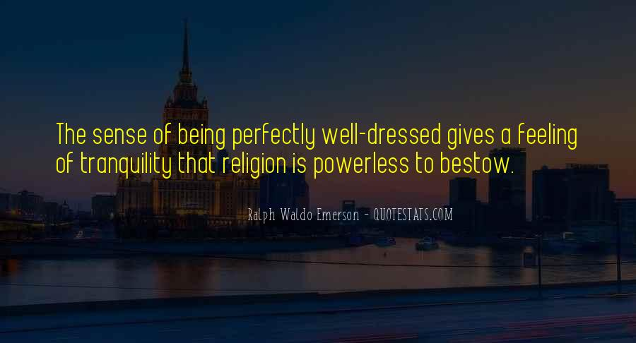 Quotes About Being All Dressed Up #451197