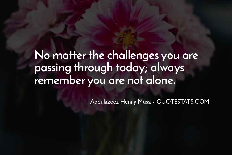 Quotes About You Are Not Alone #200099
