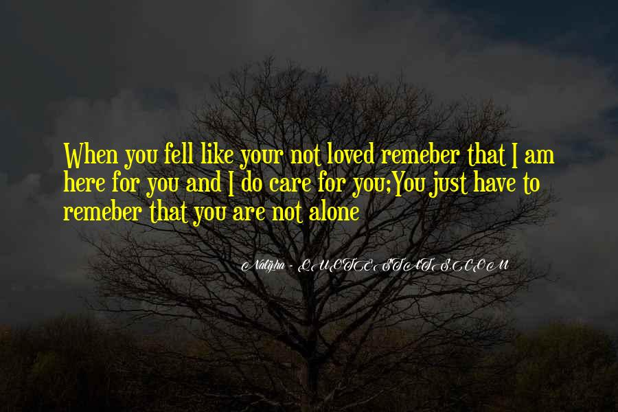 Quotes About You Are Not Alone #233560
