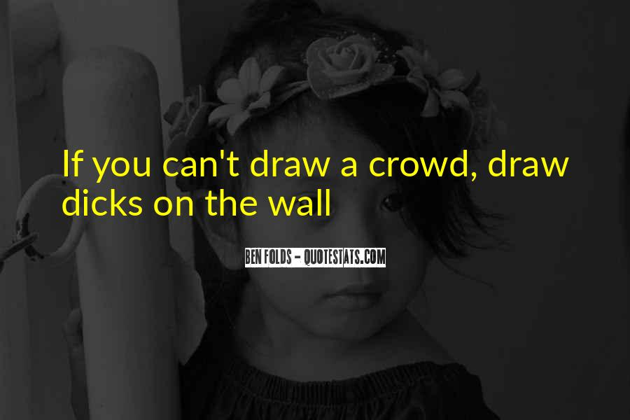 Quotes About Crowds #10134