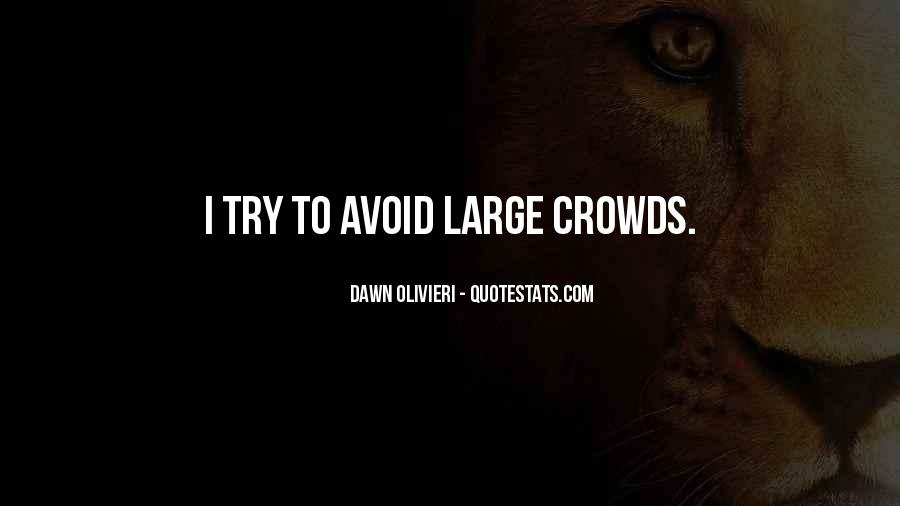 Quotes About Crowds #167151