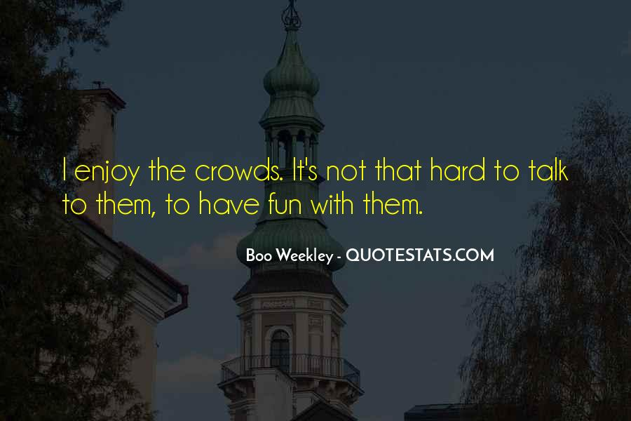 Quotes About Crowds #48010
