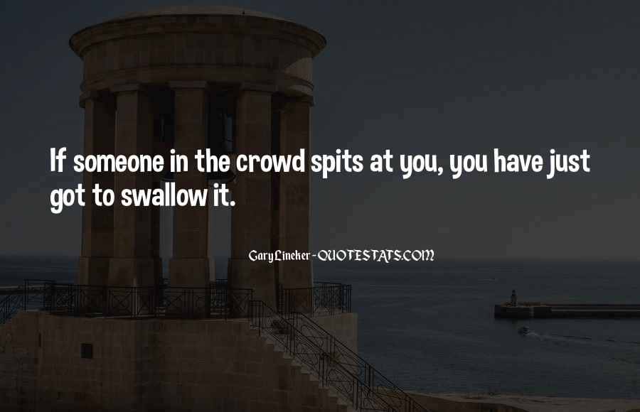 Quotes About Crowds #72321